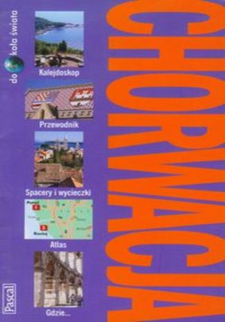 Chorwacja. Przewodnik Pascal dookoła świata