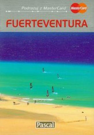 Fuerteventura. Przewodnik ilustrowany Pascal