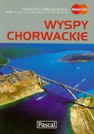 Wyspy chorwackie. Przewodnik ilustrowany Pascal