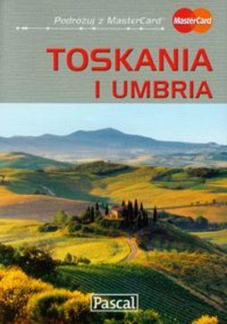 Toskania i Umbria. Przewodnik ilustrowany Pascal