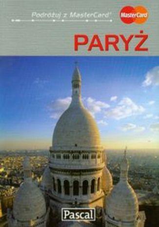 Paryż. Przewodnik ilustrowany Pascal