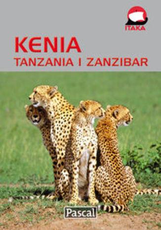 Kenia Tanzania i Zanzibar. Przewodnik ilustrowany Pascal