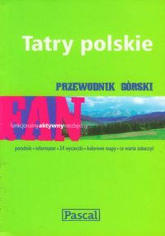 Tatry polskie. Przewodnik górski Pascal