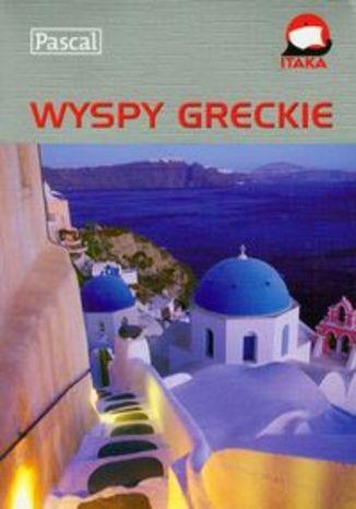 Wyspy Greckie. Przewodnik ilustrowany Pascal