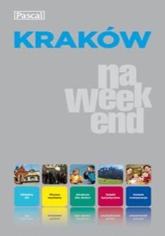 Kraków na weekend. Przewodnik Pascal