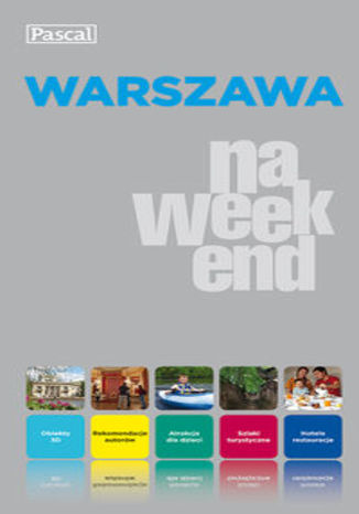 Warszawa na weekend. Przewodnik Pascal