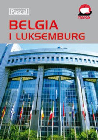 Belgia i Luksemburg. Przewodnik ilustrowany Pascal