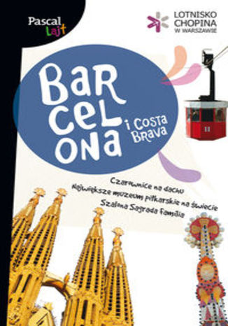 Barcelona i Costa Brava. Przewodnik Pascal Lajt
