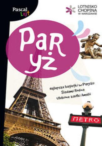 Paryż. Przewodnik Pascal Lajt