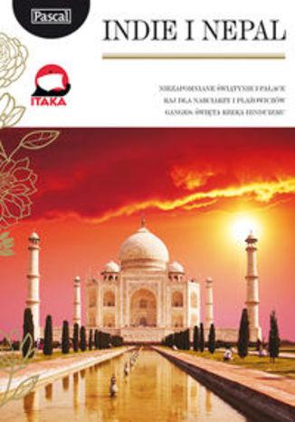 Indie i Nepal. Przewodnik Pascal Złota Seria