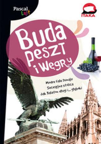 Budapeszt i Węgry. Przewodnik Pascal Lajt