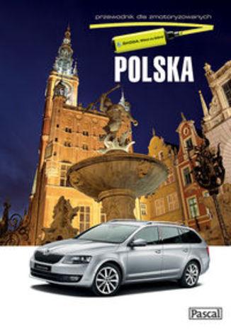 Polska. Przewodnik dla zmotoryzowanych Pascal
