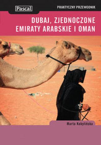 Dubaj, Zjednoczone Emiraty Arabskie i Oman. Praktyczny przewodnik Pascal