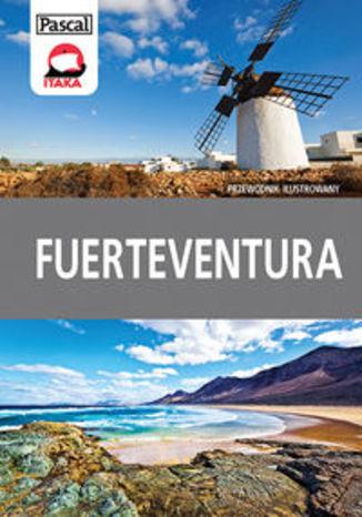 Fuerteventura. Przewodnik ilusrtowany Pascal.