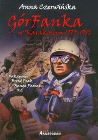GórFanka w Karakorum 1979-1986. K2 - Rakaposhi - Broad Peak - Nanga Parbat