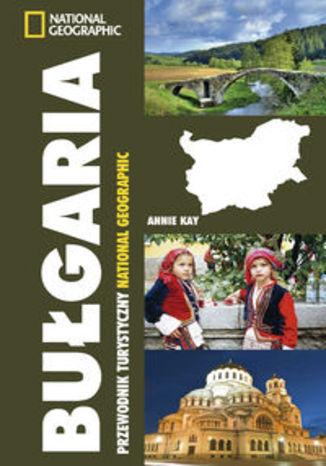 Bułgaria. Przewodnik turystyczny National Geographic