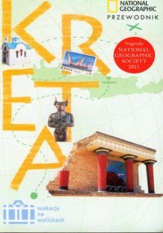 Kreta. Przewodnik National Geographic Wakacje na walizkach