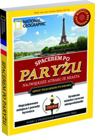 Spacerem po Paryżu. Przewodnik National Geographic