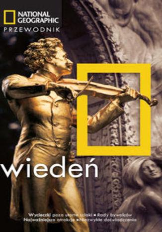Wiedeń. Przewodnik National Geographic