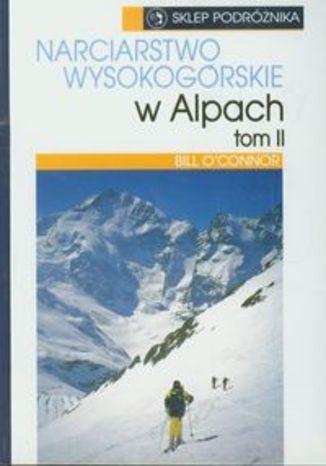 Narciarstwo wysokogórskie w Alpach t.2