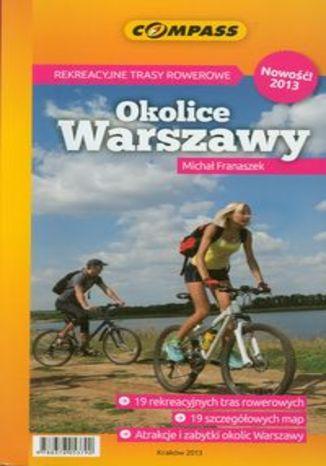 Okładka książki: Okolice Warszawy. Przewodnik rowerowy Compass