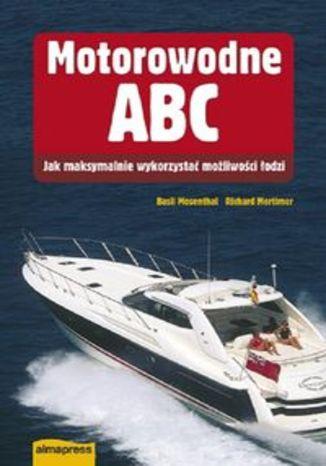 Motorowodne ABC. Jak maksymalnie wykorzystać możliwości łodzi