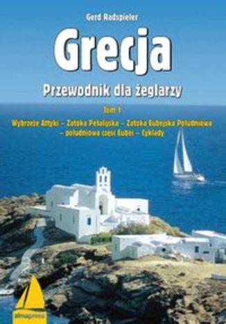 Grecja. Przewodnik dla żeglarzy Alma-Prss Tom 1