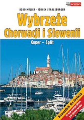 Wybrzeże Chorwacji i Słowenii. Przewodnik żeglarski Alma-Press