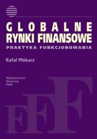 Globalne rynki finansowe. Praktyka funkcjonowania