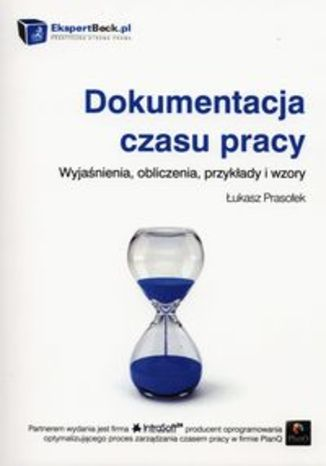 Dokumentacja czasu pracy. Wyjaśnienia, obliczenia, przykłady i wzory