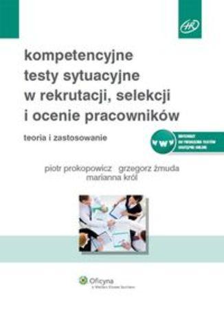 Kompetencyjne testy sytuacyjne w rekrutacji, selekcji i ocenie pracowników