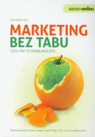 Marketing bez tabu czyli jak to robią najlepsi