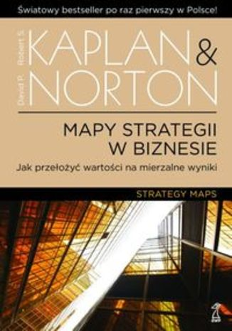 Mapy strategii w biznesie. Jak przełożyć wartości na mierzalne wyniki