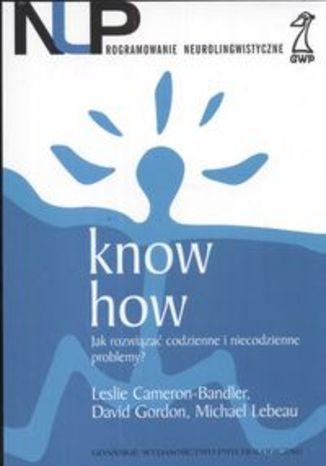 Know how Jak rozwiązać codzienne i niecodzienne problemy?