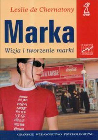 Marka. Wizja i tworzenie marki
