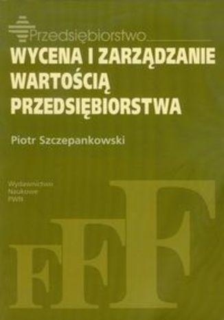 Okładka książki/ebooka Wycena i zarządzanie wartością przedsiębiorstwa