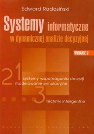 Okładka książki Systemy informatyczne w dynamicznej analizie decyzyjnej