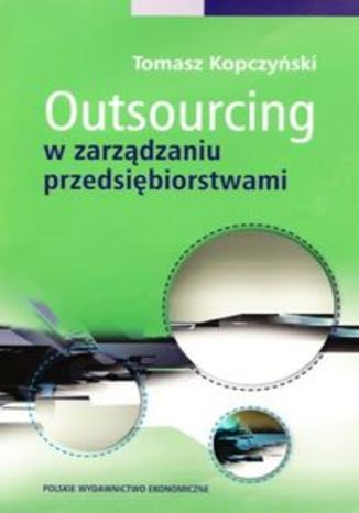 Outsourcing w zarządzaniu przedsiębiorstwami