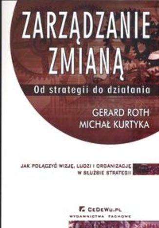 Zarządzanie zmianą Od strategii do działania