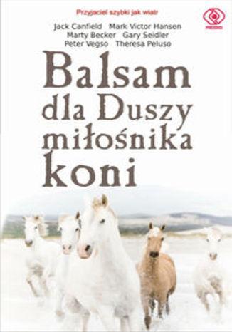Balsam dla duszy miłośnika koni