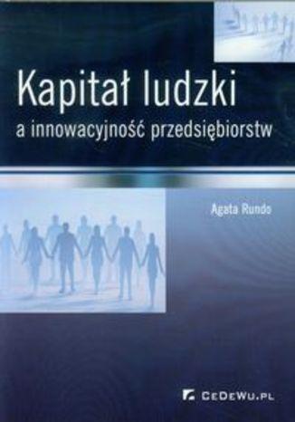 Kapitał ludzki a innowacyjność przedsiębiorstw