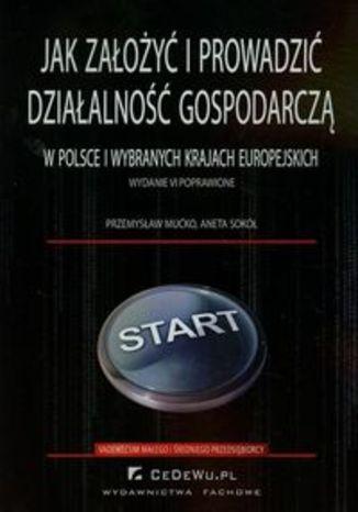 Jak założyć i prowadzić działalność gospodarczą w Polsce i wybranych krajach europejskich