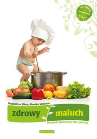 Zdrowy maluch. Poradnik żywieniowy dla rodziców
