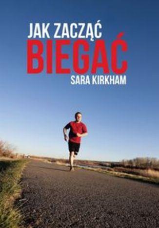 Jak zacząć biegać