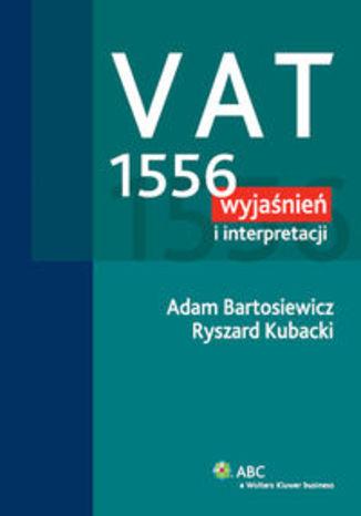 VAT 1556 wyjaśnień i interpretacji