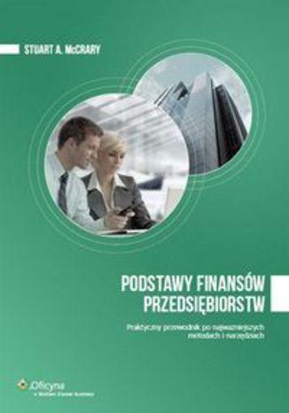 Podstawy finansów przedsiębiorstw. Praktyczny przewodnik po najważniejszych metodach i narzędziach