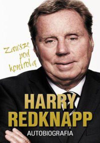 Okładka książki Harry Redknapp Autobiografia. Zawsze pod kontrolą