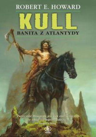 Okładka książki/ebooka Kull Banita z Atlantydy