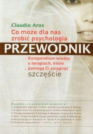 Co może dla nas zrobić psychologia Przewodnik
