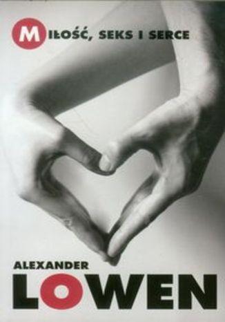 Okładka książki Miłość seks i serce